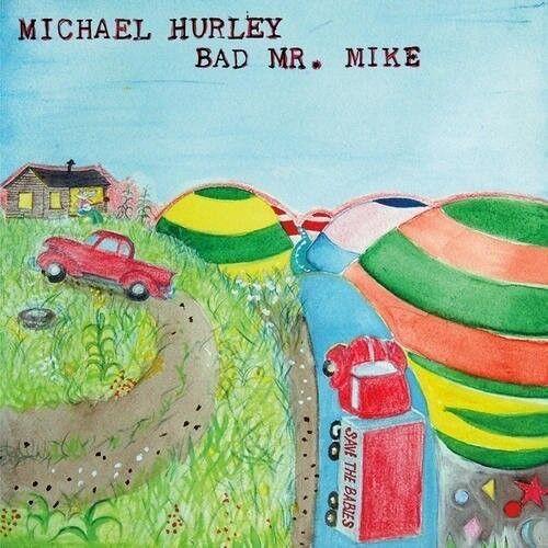 Michael Hurley - Bad Mr. Mike [New Vinyl]