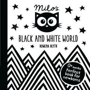 Milo-039-s-Black-and-White-World-by-Rowena-Blyth-Board-book-2015