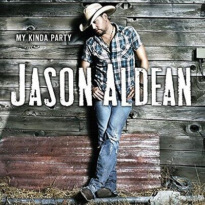 Jason Aldean   My Kinda Party  New Cd  Uk   Import