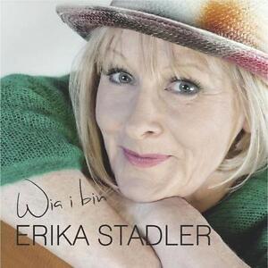 ERIKA STADLER  -  Wia i bin  ( Liedermacherin) (2014) NEU/OVP