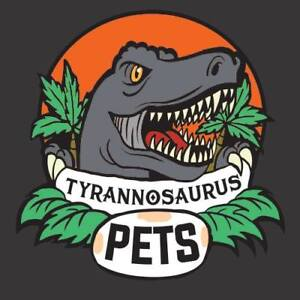 Tyrannosaurus Pets - Family owned & operated.