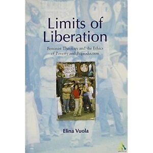 Limits of Liberation: Feminist Theology and the Ethics of Poverty and Reproducti