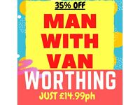 Man With Van WORTHING| £14.99ph 35% Off |House Removals, Rubbish Clearance, Big Item Delivery