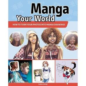 Manga Your World How to Turn Your Photos into Manga Drawings by Sonia Leong - <span itemprop='availableAtOrFrom'>Norwich, United Kingdom</span> - Returns accepted Most purchases from business sellers are protected by the Consumer Contract Regulations 2013 which give you the right to cancel the purchase within 14 days after the day  - Norwich, United Kingdom