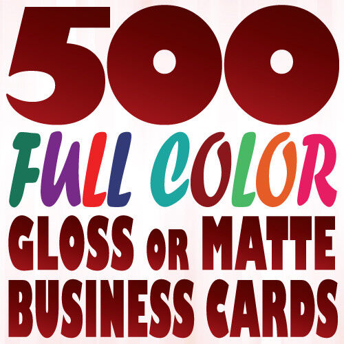 500 Full Color Custom BUSINESS CARD Prints Two Sides on 16pt Gloss or Matte