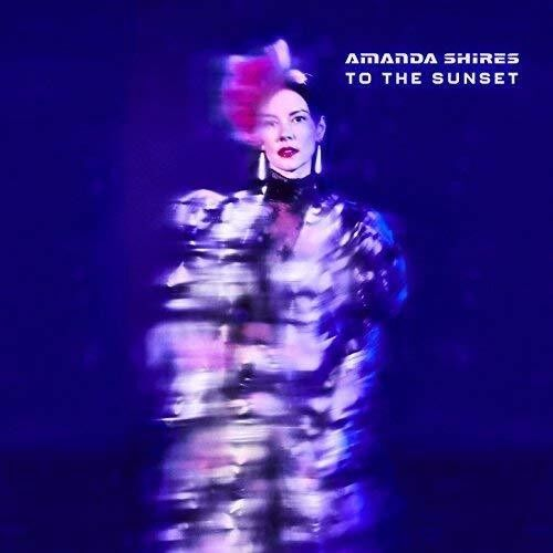 Amanda Shires - To The Sunset [new Cd]