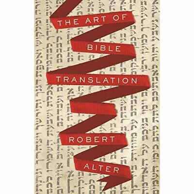 The Art of Bible Translation - Hardback NEW Alter, Robert