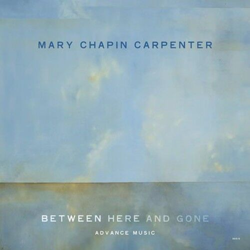 Mary Chapin Carpenter, Mary-Chapin Carpenter - Between Here & Gone [New CD]