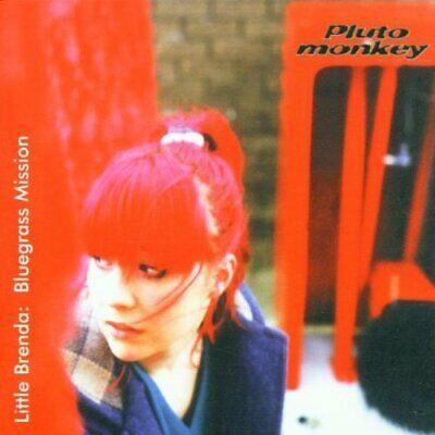 Pluto Monkey Little Brenda: bluegrass mission (2000)  [CD]