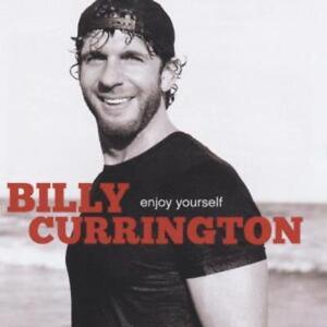 Billy Currington - Enjoy Yourself    - CD NEUWARE