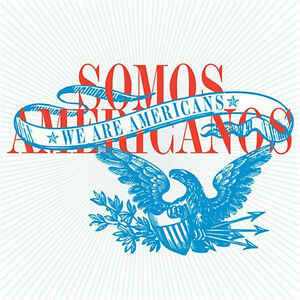 "SOMOS AMERICANOS ""WE ARE AMERICANS"" BRAND NEW FACTORY WRAPPED CD"