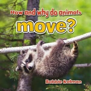USED (GD) How and Why Do Animals Move? (All about Animals Close-Up) by Bobbie Ka