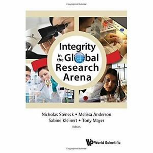 Integrity In The Global Research Arena, New, Steneck, Nicholas H Et Al Book