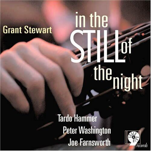 Grant Stewart - In the Still of the Night [New CD]