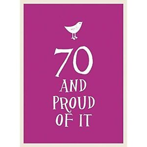 70 and Proud Of It, .