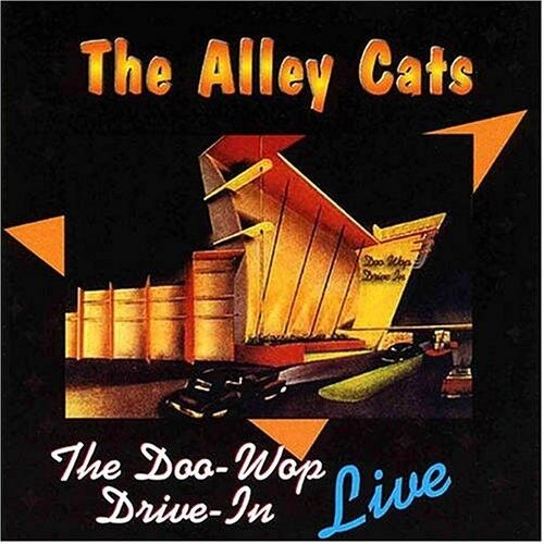 The Alley Cats - Doo Wop Drive in Live [New CD]