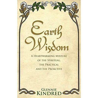 Earth Wisdom: A Heart-Warming Mixture of the Spiritual, - Paperback NEW Glennie