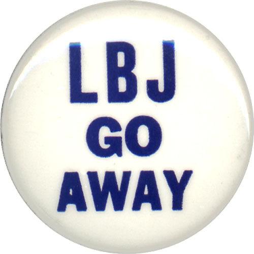 1968 Anti Lyndon Johnson LBJ GO AWAY Vietnam War Opposition Button (1325)