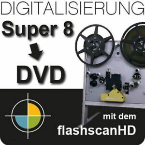 Super 8 Film auf DVD kopieren - 8mm Filmtransfer mit flashscanHD digitalisieren