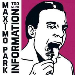 MAXIMO PARK - TOO MUCH INFORMATION - NEW 2014 CD ALBUM