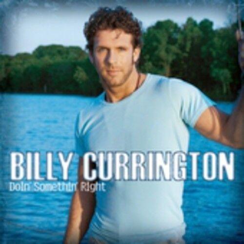 Billy Currington - Doin Somethin Right [New CD]