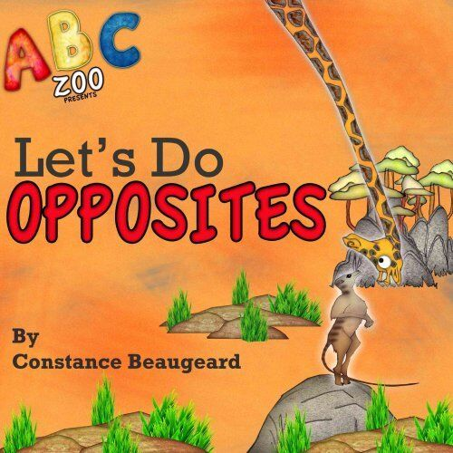 Opposites at the Zoo by Constance Beaugeard 9781910271612 (Hardback, 2015)