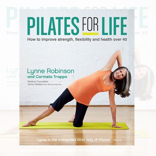 Pilates for Life: How to Improve Strength, Flexibility and Health Over 40 New PB