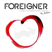 Foreigner I Want to Know What Love Is
