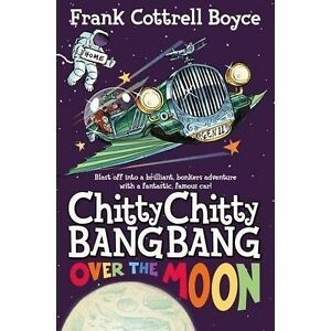 Chitty Chitty Bang Bang Over the Moon, Cottrell Boyce, Frank, New Book