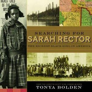 Searching for Sarah Rector: The Richest Black Girl in America, Bolden, Tonya, Ne