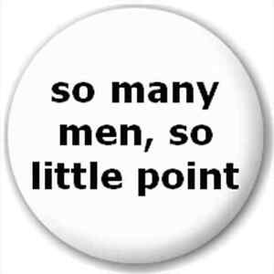 LAPEL-PIN-BUTTON-BADGE-So-Many-Men-So-Little-Point