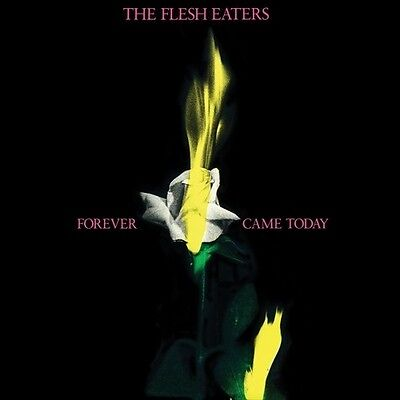 Flesh Eaters   Forever Came Today  New Cd