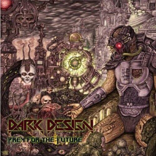 Dark Design - Prey for the Future [New CD]