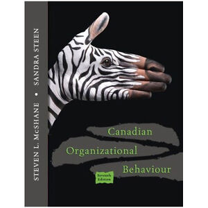 CANADIAN ORGANIZATIONAL BEHAVIOUR - McShane & Steen 7/e
