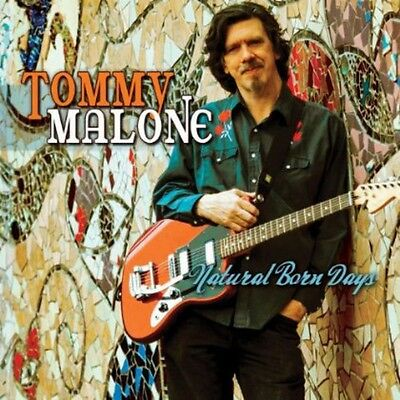 Natural Born Days - Tommy Malone (2013, Cd Neu)