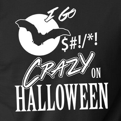 I GO BAT $#|T CRAZY on HALLOWEEN funny college humor vampire adult T-Shirt - Halloween Humor Adults