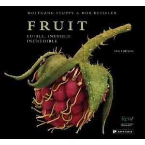 Fruit: Edible, Inedible, Incredible (compact edition), Rob Kesseler, Wolfgang St