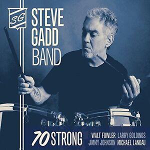 Steve Gadd Band, Steve Gabb, Steve Gadd - 70 Strong [New CD]