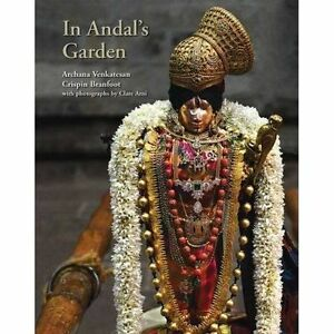 In Andal's Garden: Art, Ornament and Devotion in Srivilliputtur by Archana...