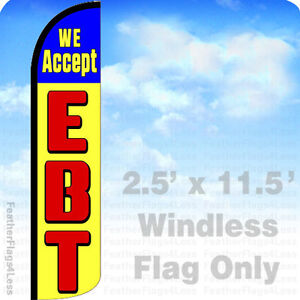 WE ACCEPT EBT WINDLESS Swooper Feather Flag Banner Sign 2.5x11.5' - yz