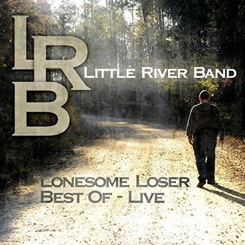 Lonesome Loser - Best Of Live - Little River Band (2015, CD NEU)