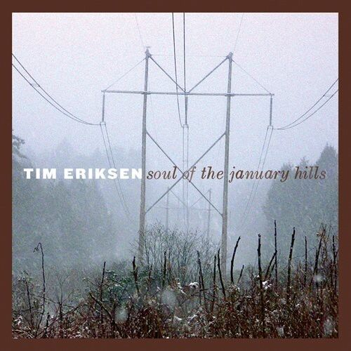 Tim Eriksen - Soul of the January Hills [New CD]