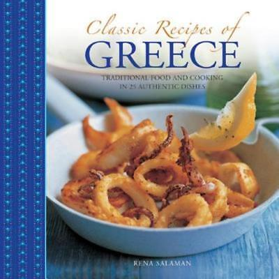 Classic Recipes of Greece: Traditional Food and Cooking in 25 Authentic Dishes ()
