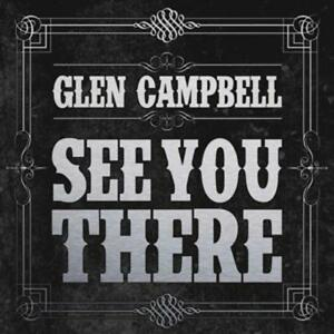 See You There von Glen Campbell (2013), Digipack, Neu OVP, CD