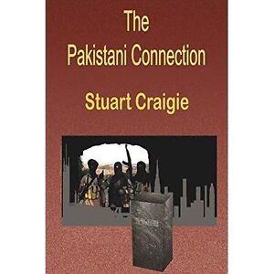 The Pakistani Connection by Craigie, Stuart -Paperback
