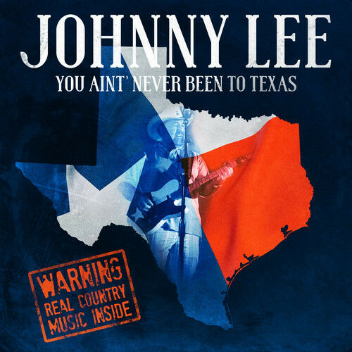 Johnny Lee - You Ain't Never Been To Texas [New CD]