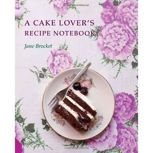 A CAKE LOVER'S RECIPE NOTEBOOK by Jane Brocket : WH1/2 : HB361 : NEW BOOK