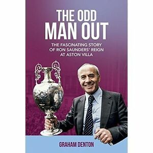 The-Odd-Man-Out-The-Fascinating-Story-of-Ron-Saunders-039-Reign-at-Aston-Villa-Ve