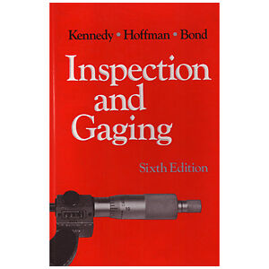 INSPECTION AND GAGING: In Manufacturing Operations 6/e