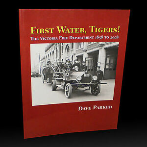 The Victoria Fire Department 1958-2008 FIRST WATER, TIGERS!